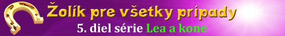 Lea a kone 5: Žolík pre všetky prípady